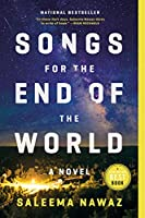 Songs for the End of the World: A Novel