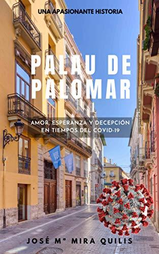 PALAU DE PALOMAR: AMOR, ESPERANZA Y DECEPCIÓN EN TIEMPOS DEL COVID-19 (Spanish Edition)