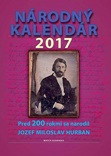 Národný kalendár 2017: Pred 200 rokmi sa narodil Jozef Miloslav Hurban (2016)