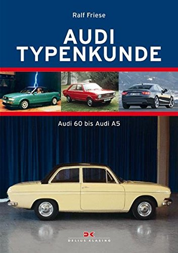 Audi Typenkunde: Audi 60 bis Audi A5
