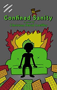 Confined Sanity by [Christian David Loeffler]