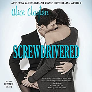 Screwdrivered     Cocktail, Book 3              By:                                                                                                                                 Alice Clayton                               Narrated by:                                                                                                                                 Heather Smith                      Length: 9 hrs and 16 mins     320 ratings     Overall 4.3