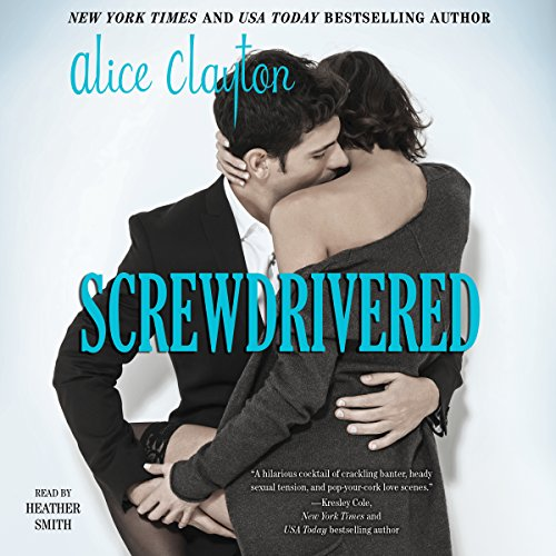 Screwdrivered: The Cocktail, Book 3