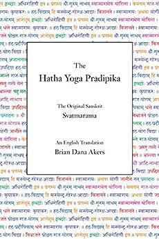 The Hatha Yoga Pradipika (Translated) by [Svatmarama, Brian Dana Akers]