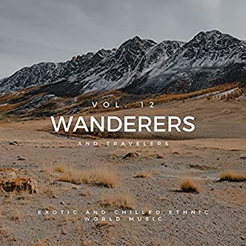 Wanderers And Travelers - Exotic And Chilled Ethnic World Music, Vol. 12