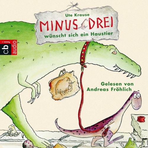 Minus Drei wünscht sich ein Haustier audiobook cover art