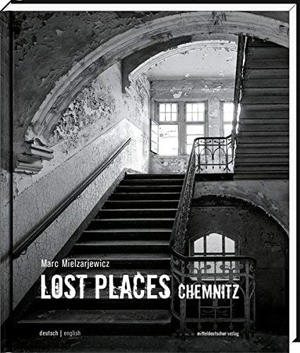 Lost Places Chemnitz by Marc Mielzarjewicz(16. September 2014)