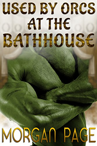 Used By Orcs At The Bathhouse (English Edition)