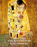 2021 - 2022 18 Month Weekly & Monthly Planner July 2021 to December 2022: Gustav Klimt - The Kiss - Art Nouveau -Symbolism- Monthly Calendar with ... in Review/Notes 8 x 10 in. Painting Artist