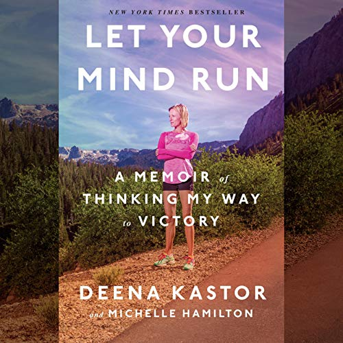 Let Your Mind Run Audiobook By Deena Kastor, Michelle Hamilton cover art