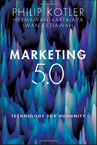 Compare Textbook Prices for Marketing 5.0: Technology for Humanity 1 Edition ISBN 9781119668510 by Kotler, Philip,Kartajaya, Hermawan,Setiawan, Iwan