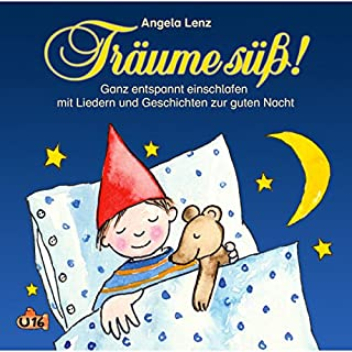 Träume süß! Ganz entspannt einschlafen mit Liedern und Geschichten zur guten Nacht                   Autor:                                                                                                                                 Angela Lenz                               Sprecher:                                                                                                                                 Angela Lenz                      Spieldauer: 37 Min.     1 Bewertung     Gesamt 5,0