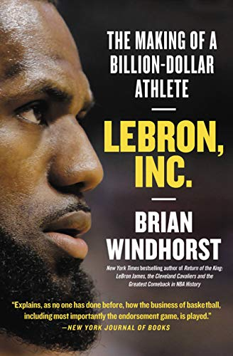 LeBron, Inc.: The Making of a Billion-Dollar Athlete (English Edition)