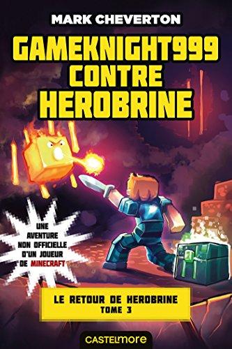 Gameknight999 contre Herobrine: Minecraft - Le Retour de Herobrine, T3 (French Edition)