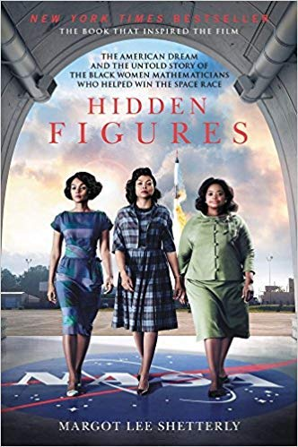 Hidden Figures: The American Dream and the Untold Story of the Black Women Mathematicians Who Helped Win the Space Race Paperback – December 6, 2016