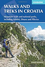 Walks and Treks in Croatia: 30 Routes for Mountain Walking, National Parks and Coastal Trails (Cicerone Walking and Trekking Guides)
