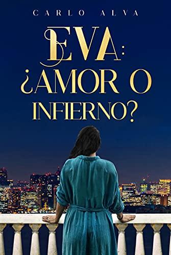 Eva: ¿Amor o Infierno? de Carlo Alva