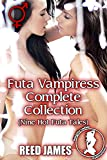 Futa Vampiress Complete Collection: (Nine Hot Futa Tales)