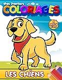 Mes Premiers Coloriages | Les Chiens | À partir de 4 ans: Cahier de coloriage pour filles et garçons pour apprendre à colorier sans déborder avec nos amis les chiens.