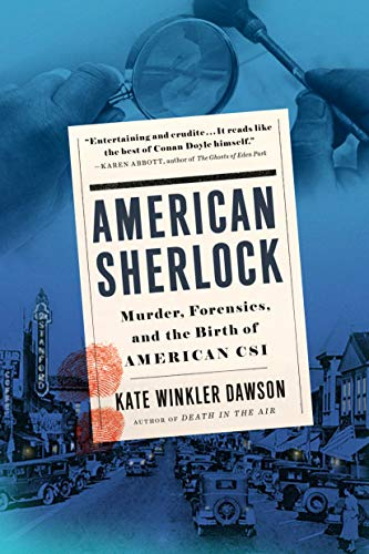 Compare Textbook Prices for American Sherlock: Murder, Forensics, and the Birth of American CSI Reprint Edition ISBN 9780525539568 by Dawson, Kate Winkler