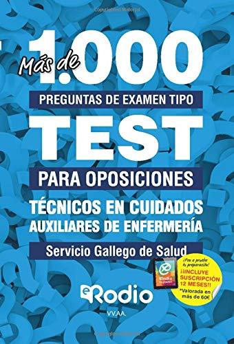 Técnicos en Cuidados Auxiliares de Enfermería. Servicio Gallego de Salud: Más de 1.000 preguntas de examen tipo test para oposiciones