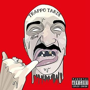 Trappo Tardi