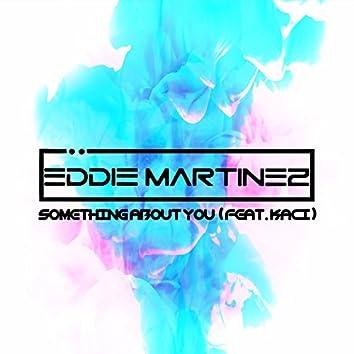 Something About You (feat. Kaci)