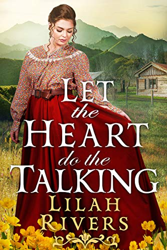 Let the Heart Do the Talking: An Inspirational Historical Romance Book by [Lilah Rivers]
