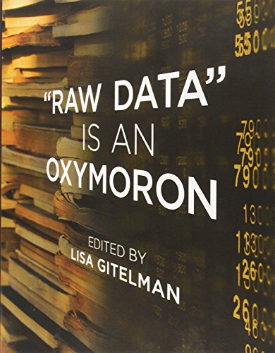Compare Textbook Prices for Raw Data Is An Oxymoron Infrastructures  ISBN 9780262518284 by Gitelman, Lisa