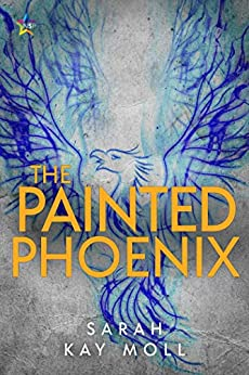 The Painted Phoenix by [Sarah Kay Moll]