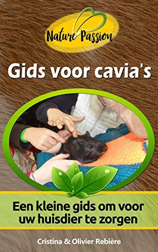 Gids voor cavia's: Een kleine gids om voor uw huisdier...
