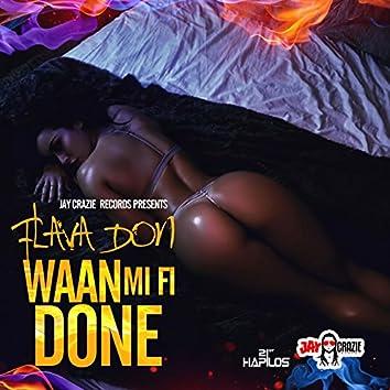 Waan Mi Fi Done
