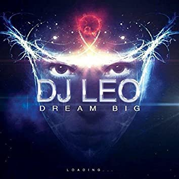 Dream Big (original edit)