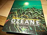 Ozeane. Ein Buch der National Geographic Society. Forschungsreisen in eine Wunderwelt -