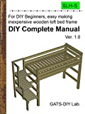 Wooden loft bed frame DIY Complete Manual -- For DIY Beginners, easy making, low cost --