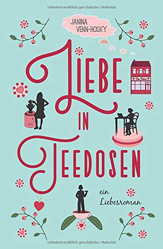 Liebe in Teedosen: ein Liebesroman (Tea Time, Band 1)
