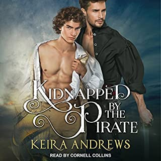 Kidnapped by the Pirate                   By:                                                                                                                                 Keira Andrews                               Narrated by:                                                                                                                                 Cornell Collins                      Length: 10 hrs and 6 mins     15 ratings     Overall 4.1