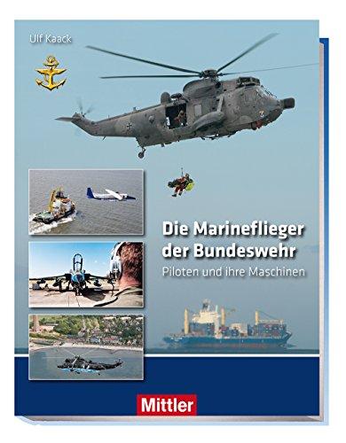 Die Marineflieger der Bundeswehr: Piloten und ihre Maschinen