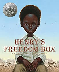 Henry's Freedom Box about the underground railroad.