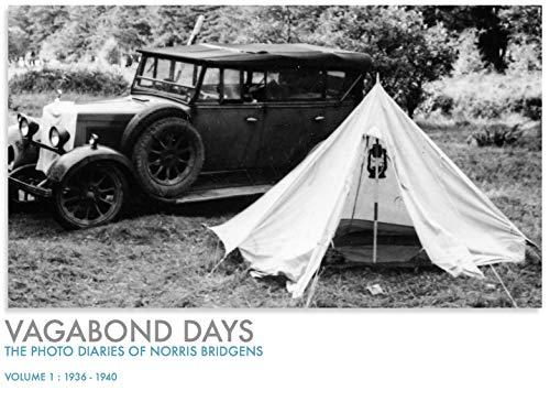 Vagabond Days: The Photo Diaries of Norris Bridgens. Volume 1: 1936-1940 (The Norris Bridgens Photo Diaries) (English Edition)
