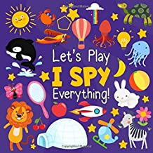Let's Play I Spy Everything!: A Fun Guessing Game for 2-4 Year Olds|Boys and girls,Spy Book Puzzles(ABC Books)