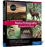 Naturfotografie: Das Standardwerk für die Fotopraxis. Landschaften, Pflanzen, Makro und Tiere spektakulär in Szene setzen (neue Auflage 2021)