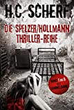 Die Spelzer/Hollmann-Thriller-Reihe: Band 1 bis 5 als Sammelband