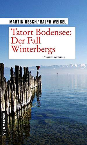 Tatort Bodensee: Der Fall Winterbergs: Kriminalroman (Kriminalromane im GMEINER-Verlag) (Kommissar Herbert Hutter und Praktikantin Lisa Lehmann)