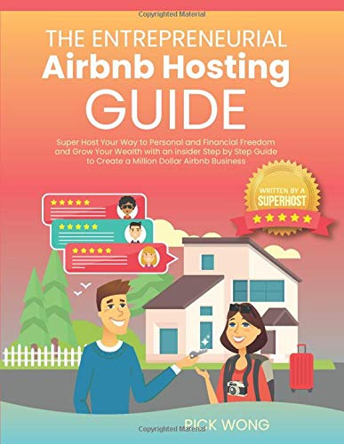 Real Estate Investing Books! - The Entrepreneurial Airbnb Hosting Guide: Super Host Your Way to Personal and Financial Freedom and Grow Your Wealth with Insider Step by Step Guide to Create A Million Dollar Airbnb Business