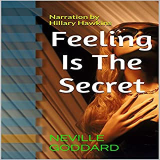 Feeling Is the Secret                   Autor:                                                                                                                                 Neville Goddard                               Sprecher:                                                                                                                                 Hillary Hawkins                      Spieldauer: 37 Min.     Noch nicht bewertet     Gesamt 0,0