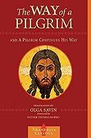 The Way of a Pilgrim and A Pilgrim Continues His Way (Shambhala Classics)