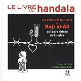 Le livre de Handala - Les dessins de résistance de Naji al-Ali ou l'autre histoire de Palestine