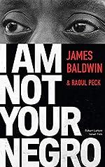 I Am Not Your Negro - Édition française de James BALDWIN