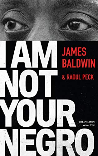 I Am Not Your Negro - French Edition